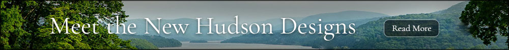 Meet the New Hudson Designs